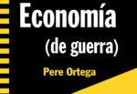 Destacat_EconomiaDeGuerra_POrtega_ok1