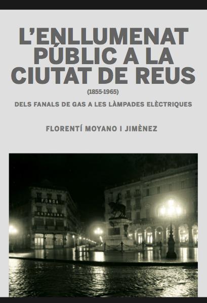 124 – L'enllumenat públic a la ciutat de Reus (1855 – 1965). Del fanals de gas a les làmpades elèctriques.