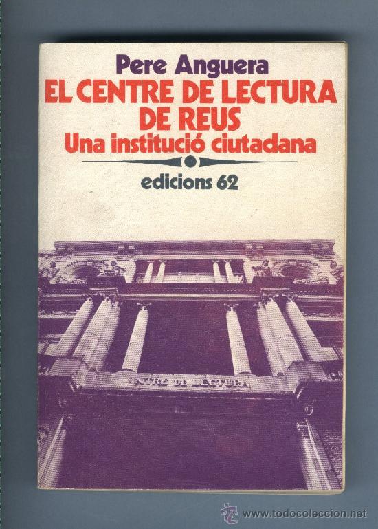 Un llibre del més alt interès: la història del Centre de Lectura (1859-1975) de Pere Anguera.
