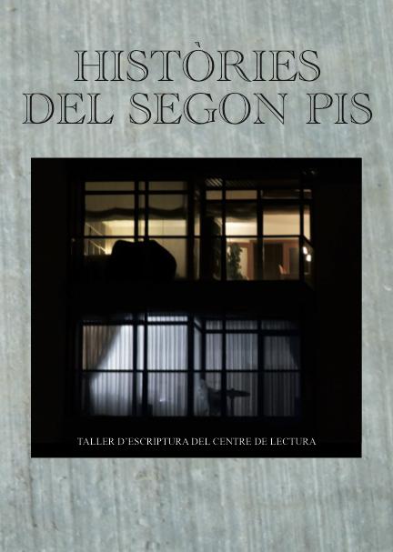 Històries del segon pis, la primera publicació del Taller d'escriptura del Centre de Lectura