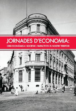 131 – Jornades d'economia: crisi econòmica i societat. L'impacte en el nostre territori
