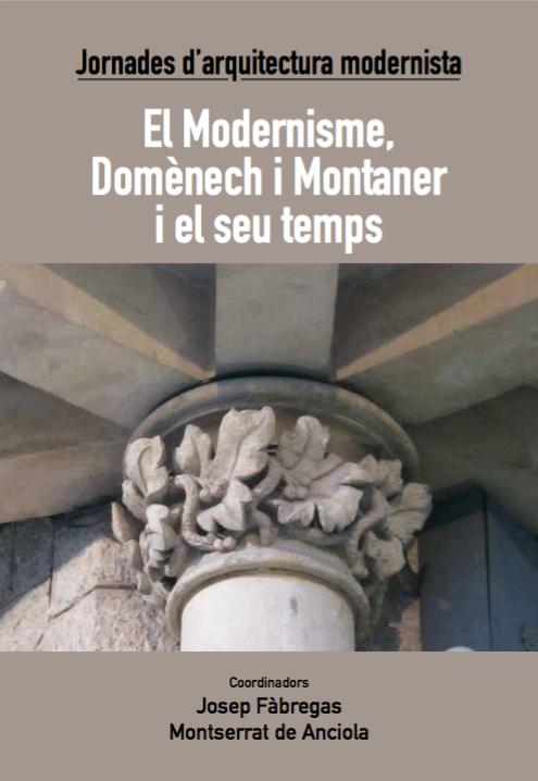 El Modernisme, Domènech i Montaner i el seu temps