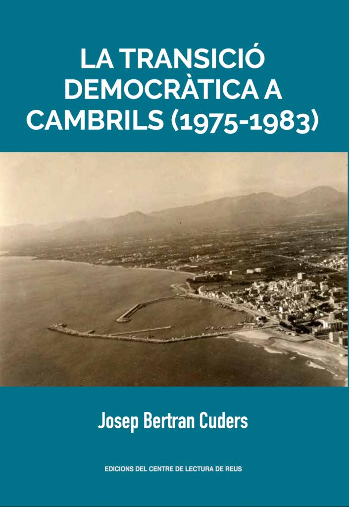 138 – La transició democràtica a Cambrils (1975 – 1983)