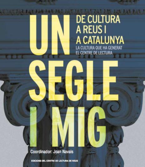143 – Un segle i mig de cultura a Reus i a Catalunya. La cultura que ha generat el Centre de Lectura