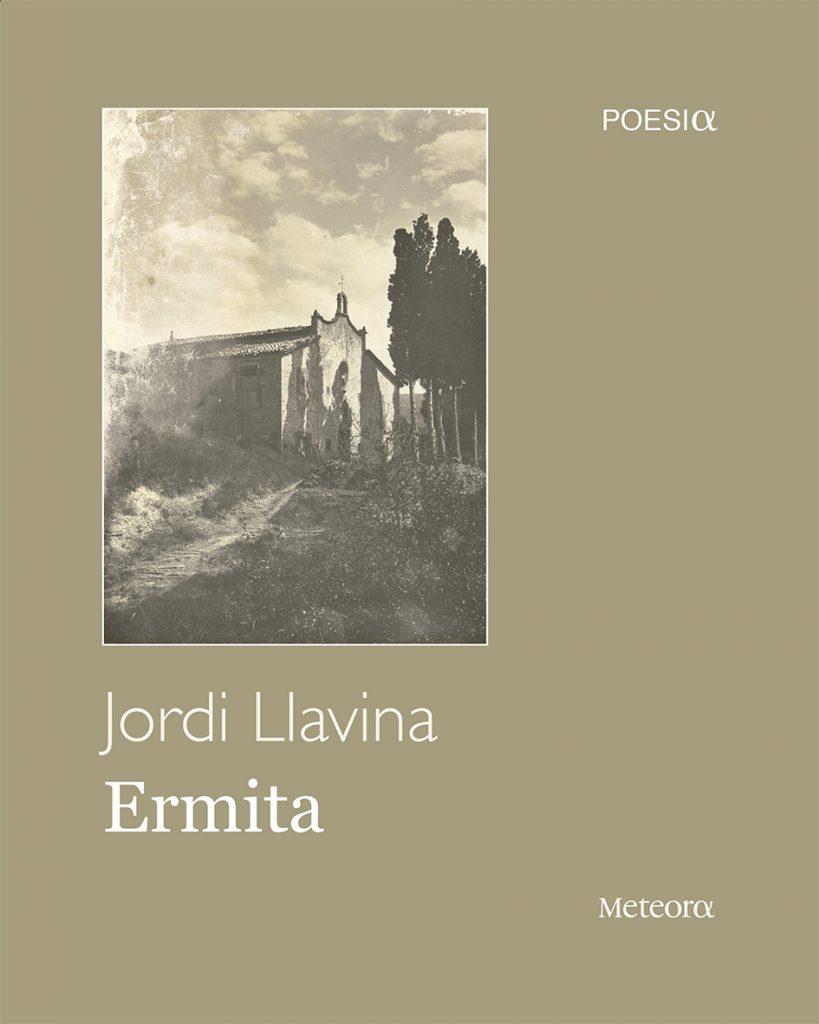 Els llocs literaris: Ermita de Jordi Llavina