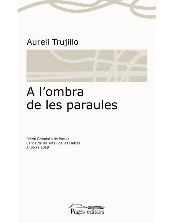 Sobre A l'ombra de les paraules d'Aureli Trujillo